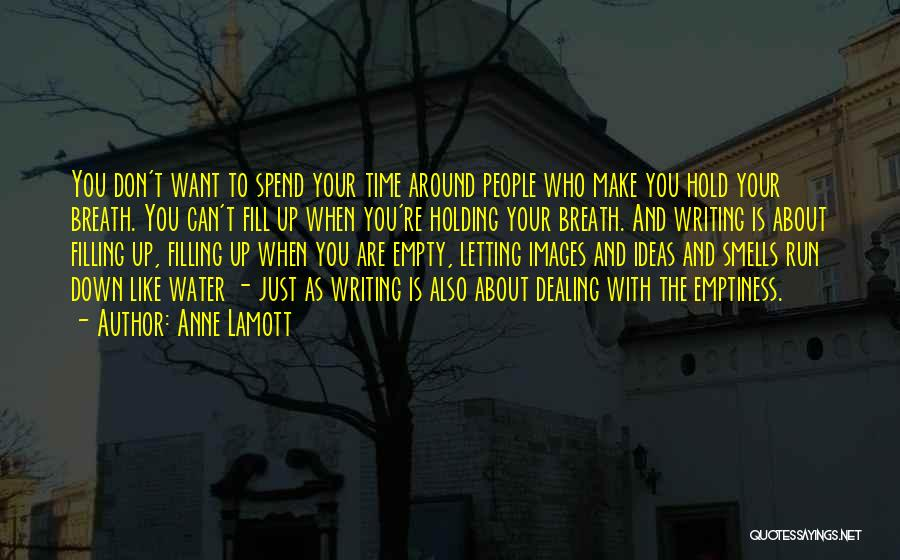 Who You Spend Your Time With Quotes By Anne Lamott