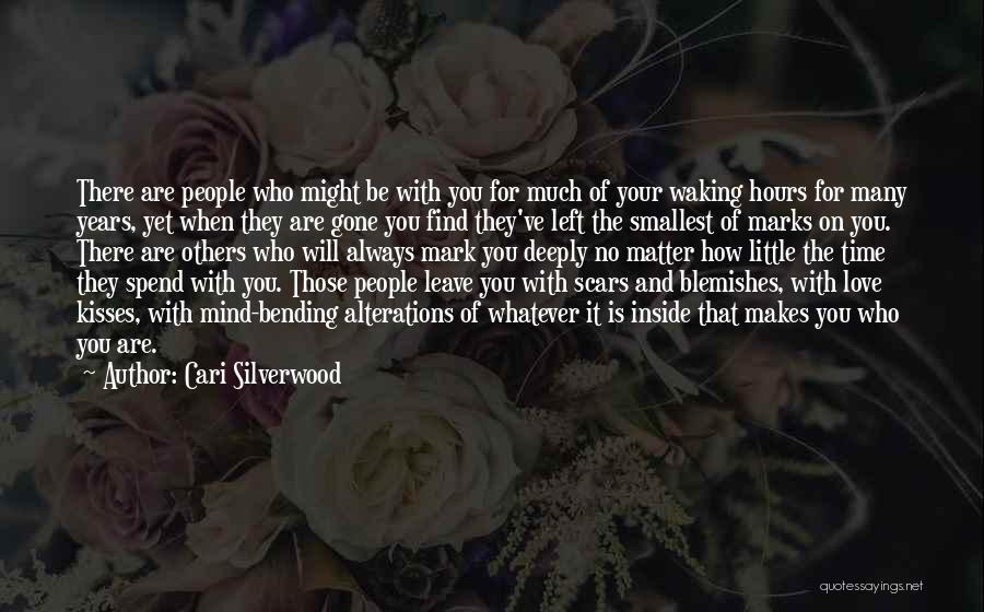 Who You Spend Your Time With Quotes By Cari Silverwood