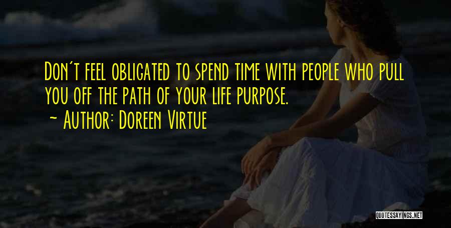 Who You Spend Your Time With Quotes By Doreen Virtue