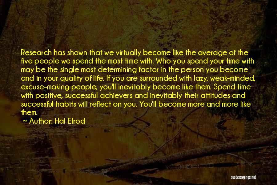 Who You Spend Your Time With Quotes By Hal Elrod