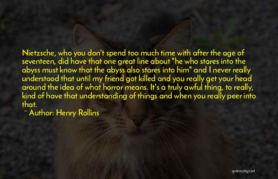 Who You Spend Your Time With Quotes By Henry Rollins
