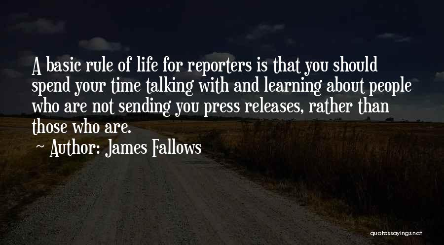 Who You Spend Your Time With Quotes By James Fallows