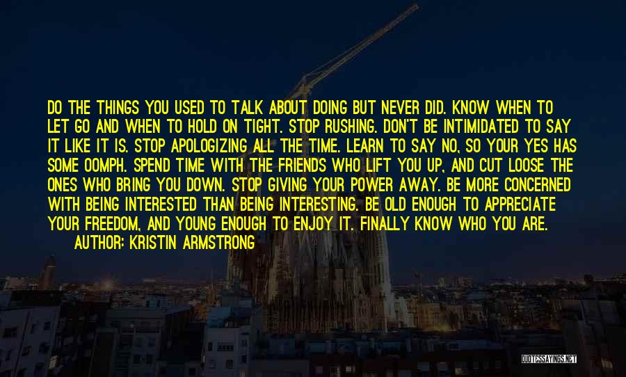 Who You Spend Your Time With Quotes By Kristin Armstrong