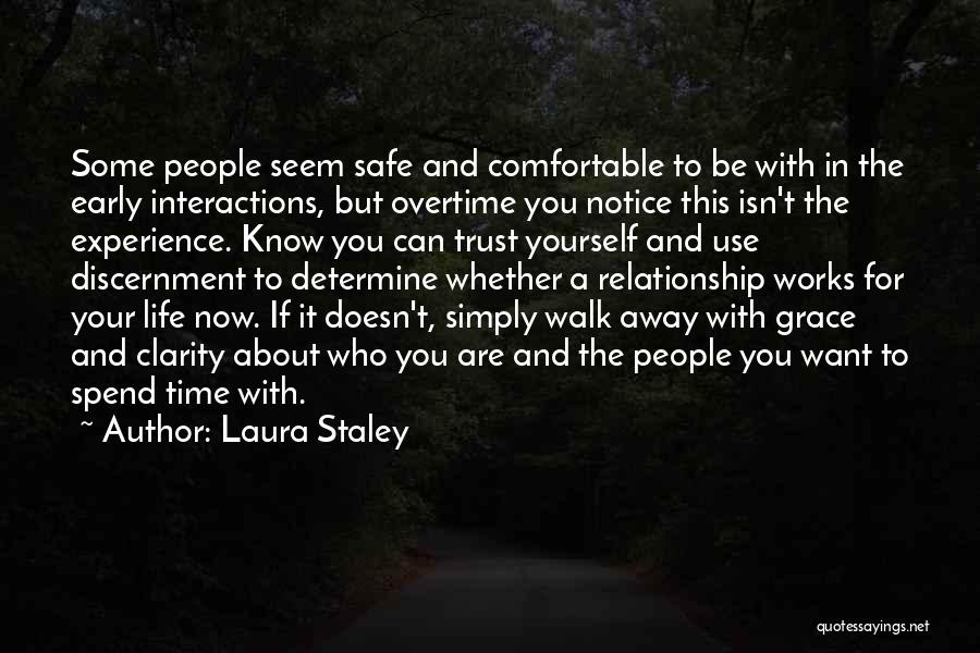 Who You Spend Your Time With Quotes By Laura Staley