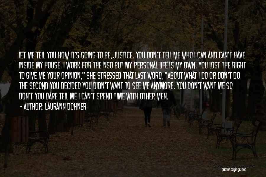 Who You Spend Your Time With Quotes By Laurann Dohner