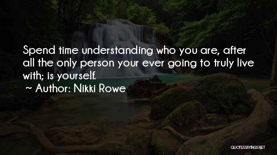 Who You Spend Your Time With Quotes By Nikki Rowe