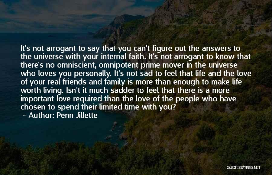 Who You Spend Your Time With Quotes By Penn Jillette