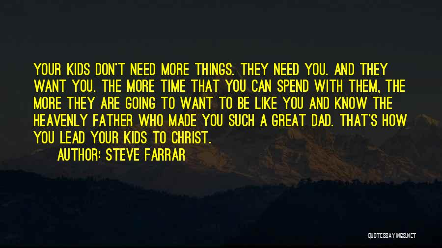 Who You Spend Your Time With Quotes By Steve Farrar