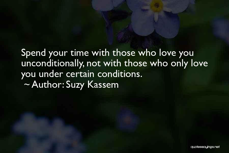 Who You Spend Your Time With Quotes By Suzy Kassem