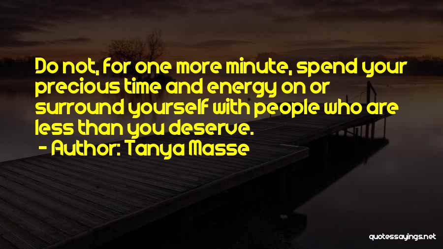 Who You Spend Your Time With Quotes By Tanya Masse