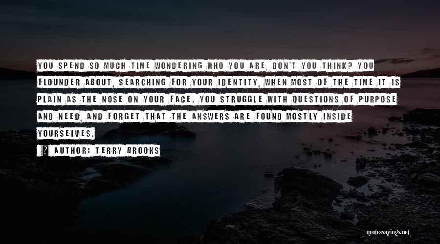Who You Spend Your Time With Quotes By Terry Brooks