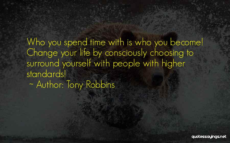 Who You Spend Your Time With Quotes By Tony Robbins