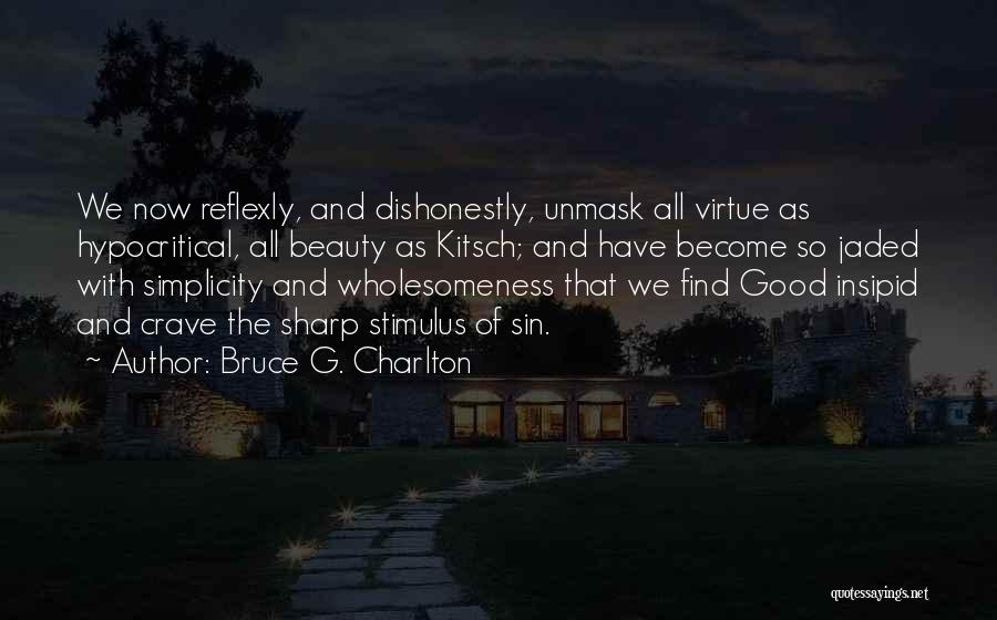 Wholesomeness Quotes By Bruce G. Charlton