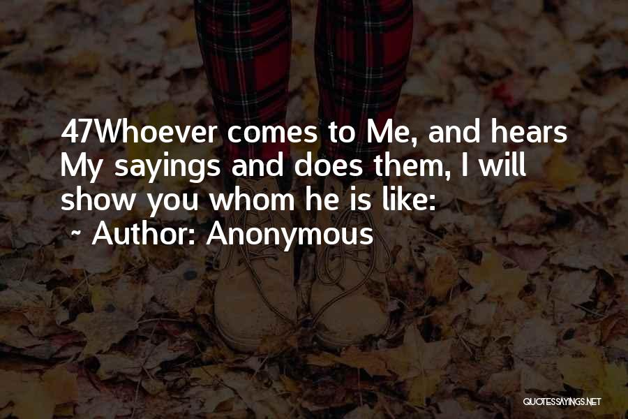 Whom You Like Quotes By Anonymous