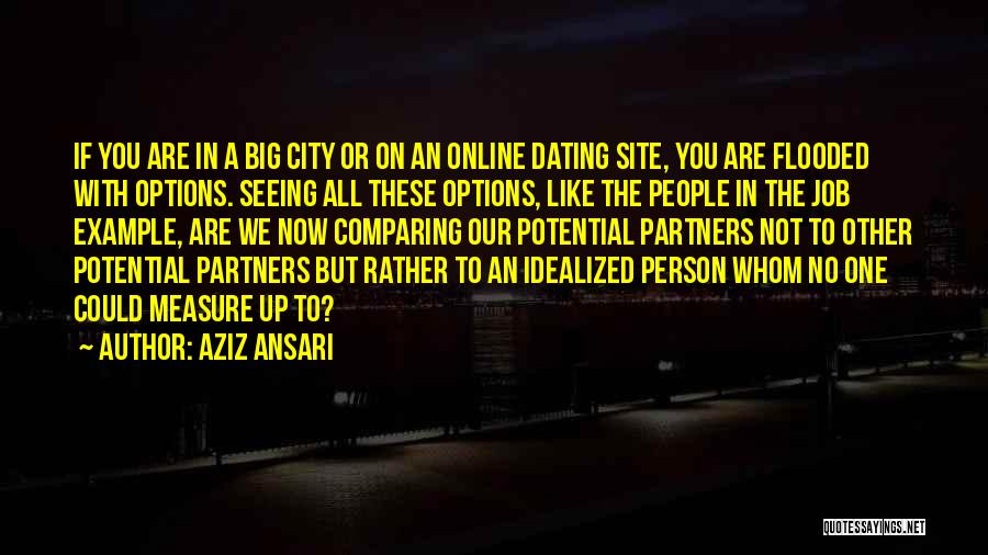 Whom You Like Quotes By Aziz Ansari