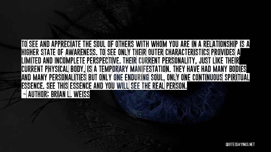 Whom You Like Quotes By Brian L. Weiss