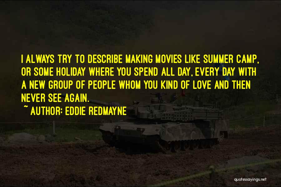 Whom You Like Quotes By Eddie Redmayne