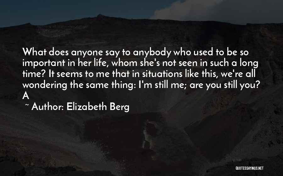 Whom You Like Quotes By Elizabeth Berg