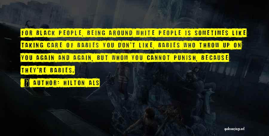 Whom You Like Quotes By Hilton Als