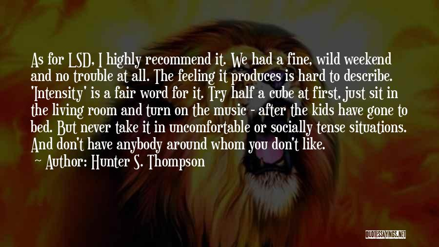 Whom You Like Quotes By Hunter S. Thompson