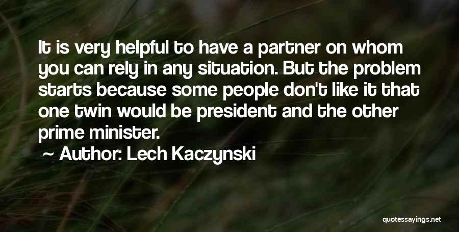 Whom You Like Quotes By Lech Kaczynski