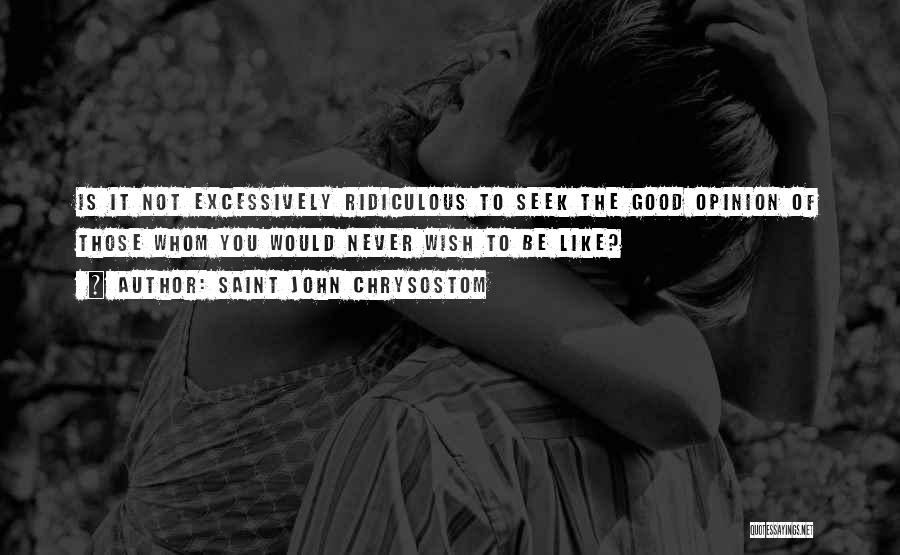 Whom You Like Quotes By Saint John Chrysostom
