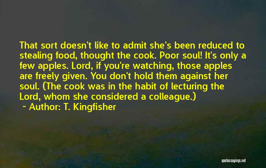 Whom You Like Quotes By T. Kingfisher