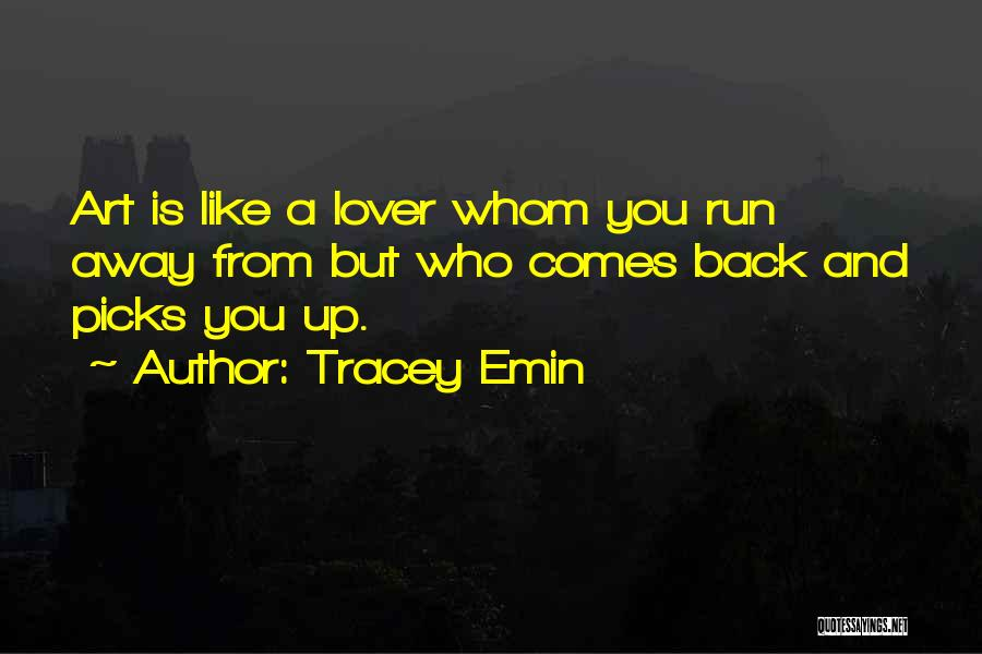 Whom You Like Quotes By Tracey Emin