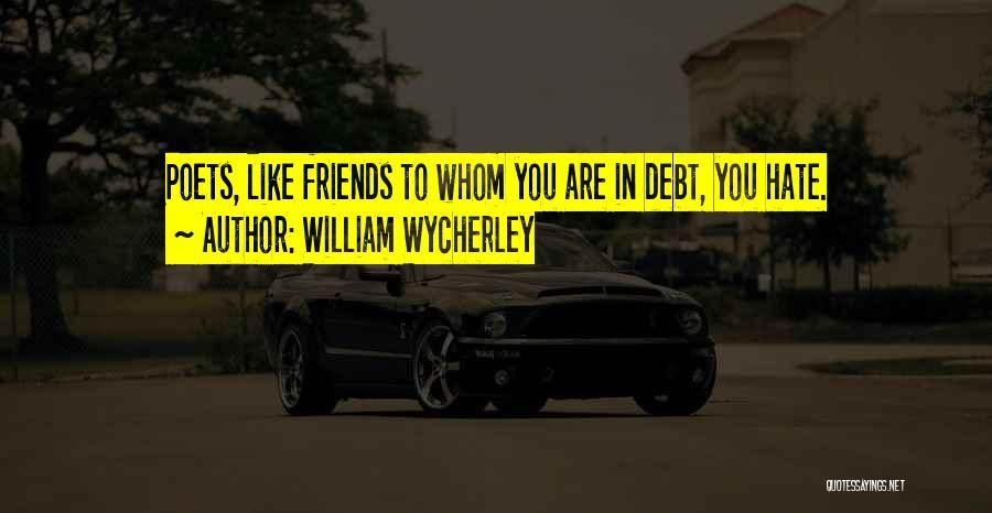 Whom You Like Quotes By William Wycherley