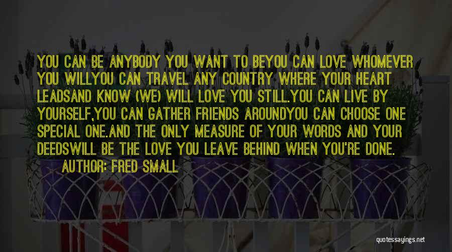 Whomever Quotes By Fred Small