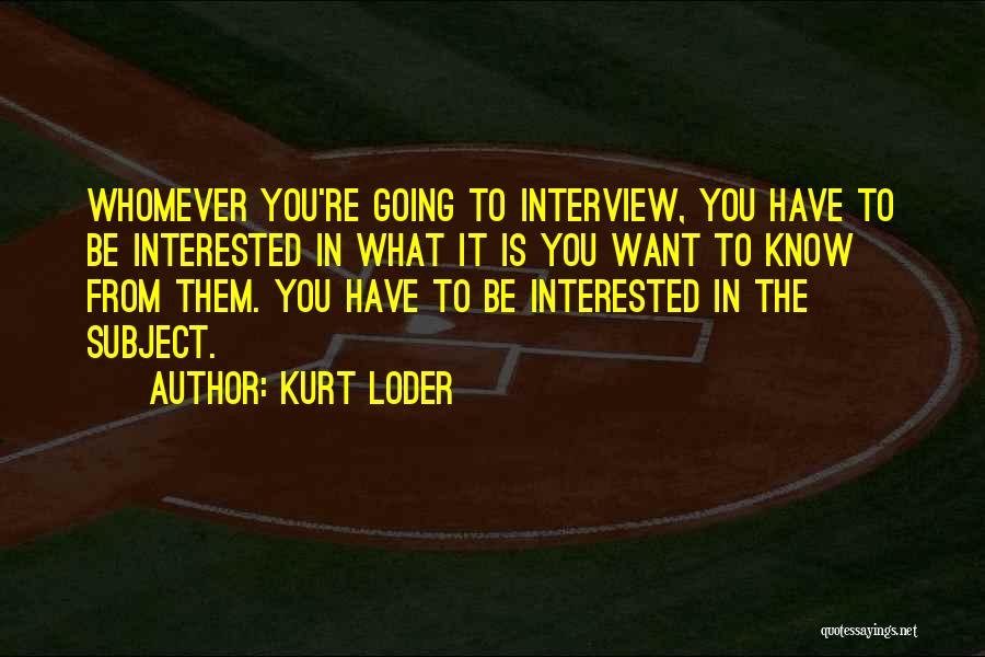 Whomever Quotes By Kurt Loder