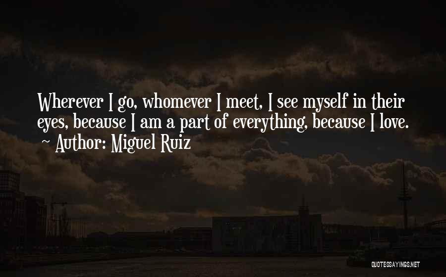 Whomever Quotes By Miguel Ruiz