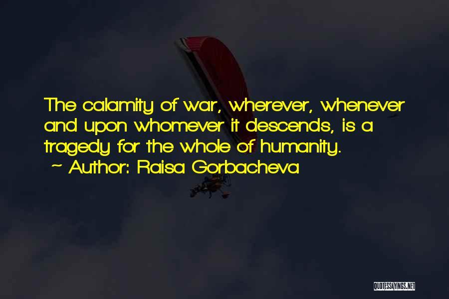 Whomever Quotes By Raisa Gorbacheva