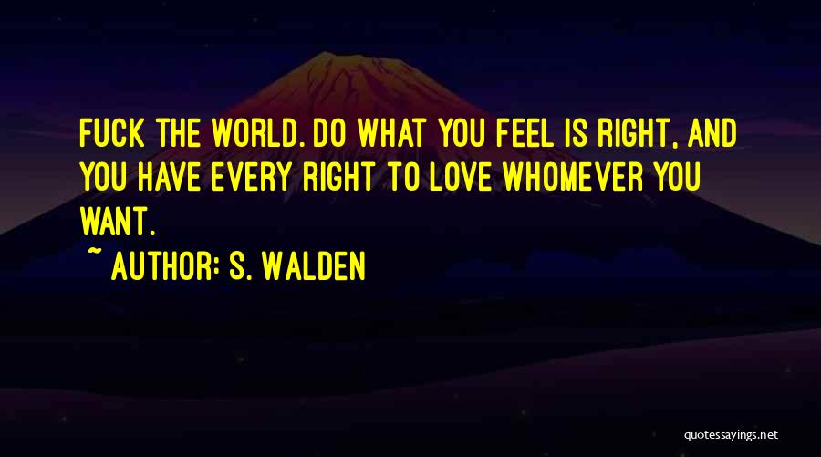 Whomever Quotes By S. Walden