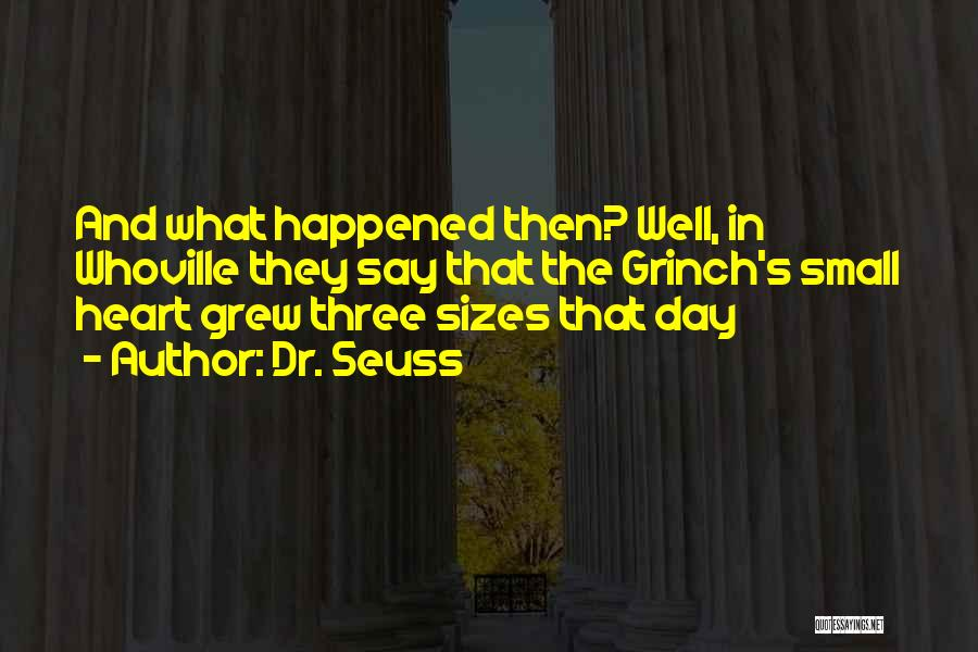 Whoville Quotes By Dr. Seuss
