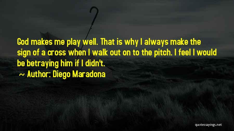 Why Always Me God Quotes By Diego Maradona
