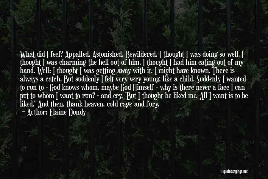 Why Always Me God Quotes By Elaine Dundy