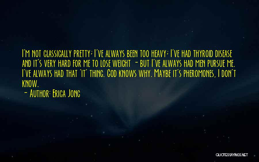 Why Always Me God Quotes By Erica Jong