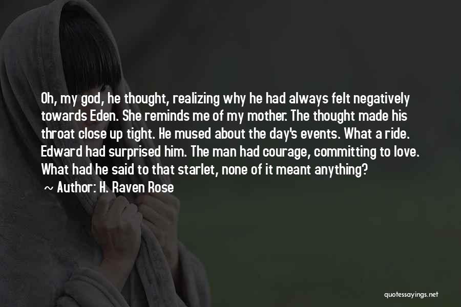 Why Always Me God Quotes By H. Raven Rose