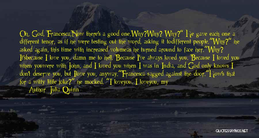 Why Always Me God Quotes By Julia Quinn