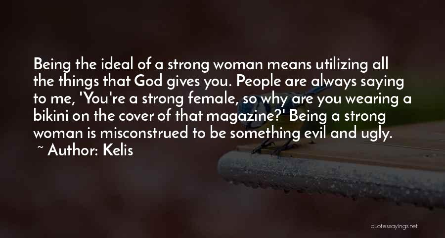 Why Always Me God Quotes By Kelis