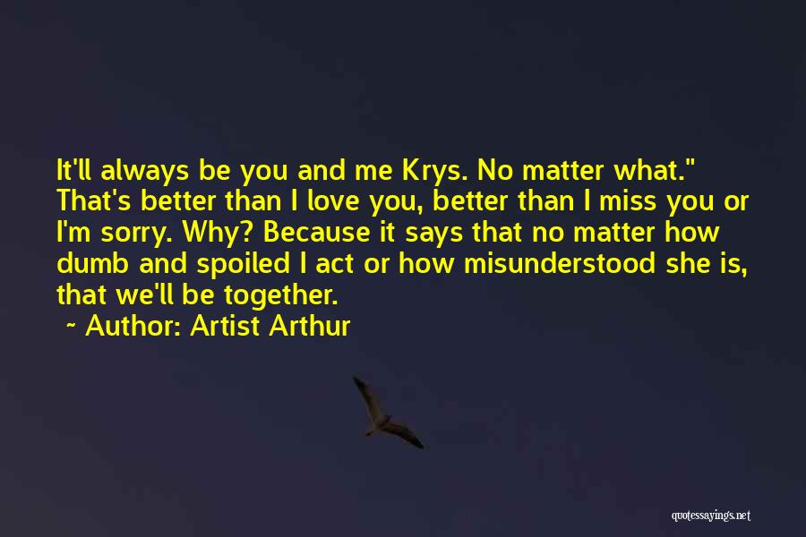Why Am I Misunderstood Quotes By Artist Arthur