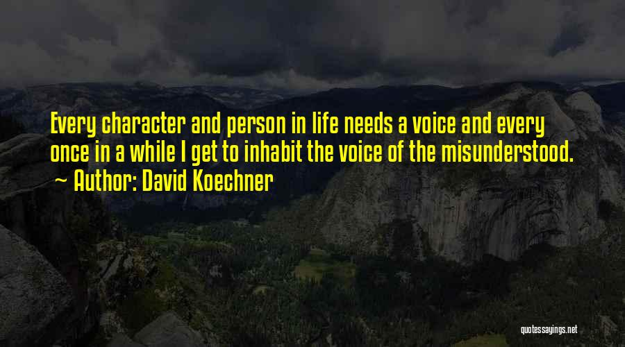 Why Am I Misunderstood Quotes By David Koechner