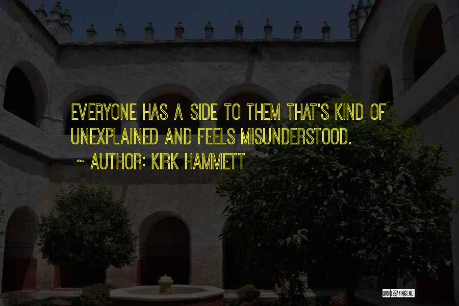 Why Am I Misunderstood Quotes By Kirk Hammett