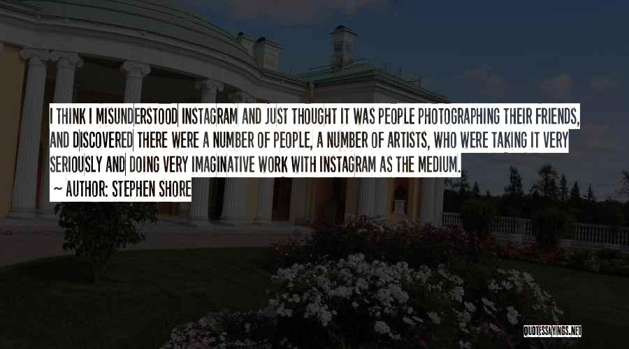 Why Am I Misunderstood Quotes By Stephen Shore