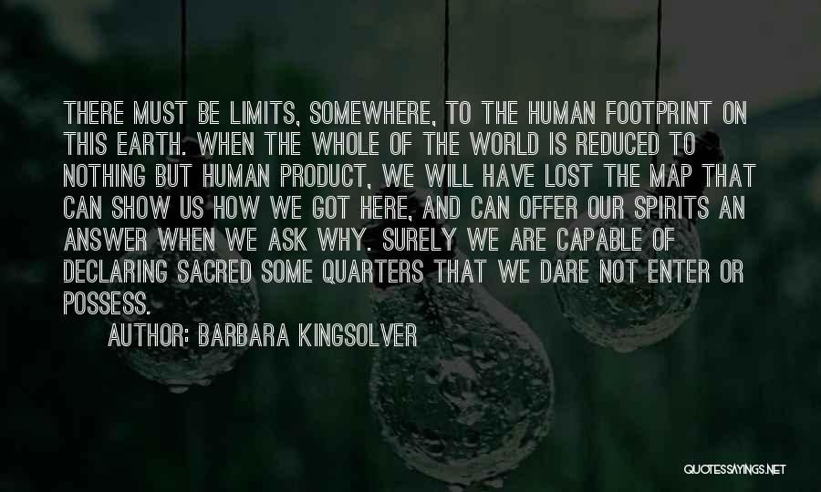 Why Are We Here On Earth Quotes By Barbara Kingsolver