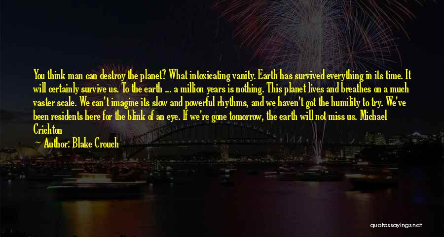 Why Are We Here On Earth Quotes By Blake Crouch