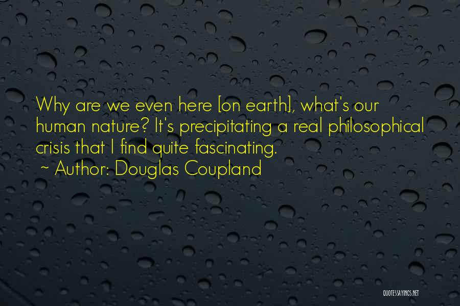 Why Are We Here On Earth Quotes By Douglas Coupland