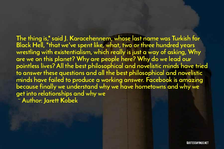 Why Are We Here On Earth Quotes By Jarett Kobek