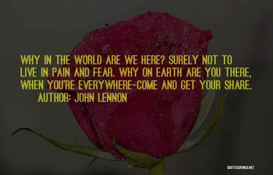 Why Are We Here On Earth Quotes By John Lennon